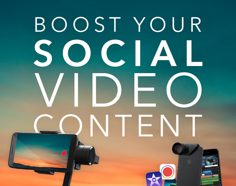 Video Marketing: Boost Your Social Content With These Apps & Accessories