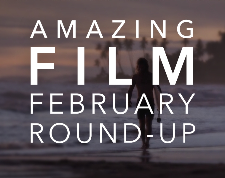 #AmazingFilm February Round-up