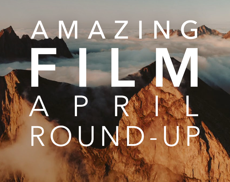 #AmazingFilm April Round-Up