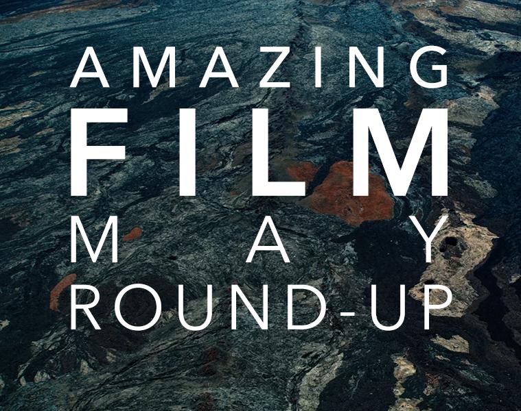 #AmazingFilm May Round-Up