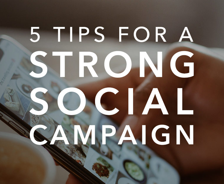 5 tips for a strong social campaign