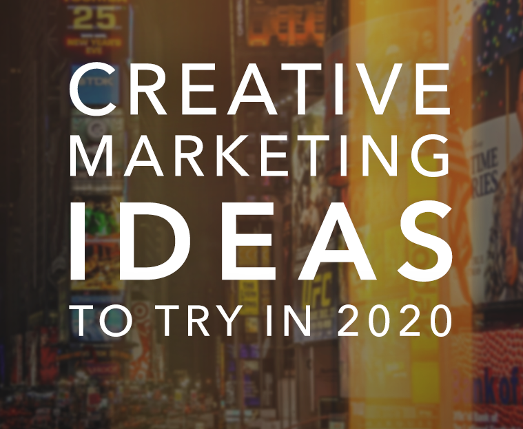 creative marketing ideas to try in 2020