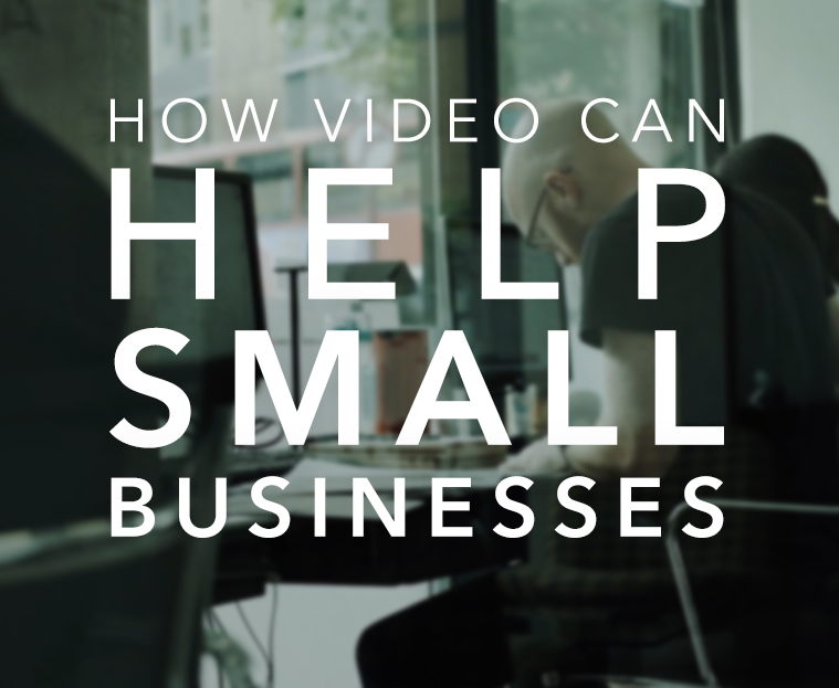 how video can help small businesses