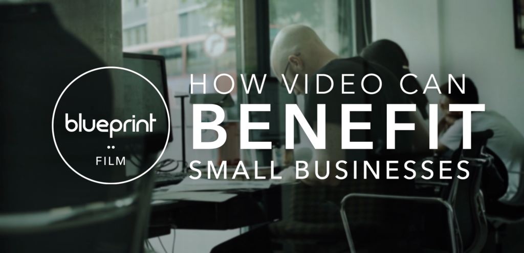 how video can benefit small businesses