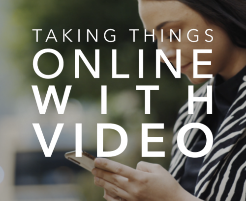 Taking things online with video marketing