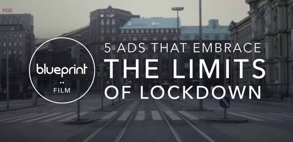 5 ads that embrace the limits of lockdown
