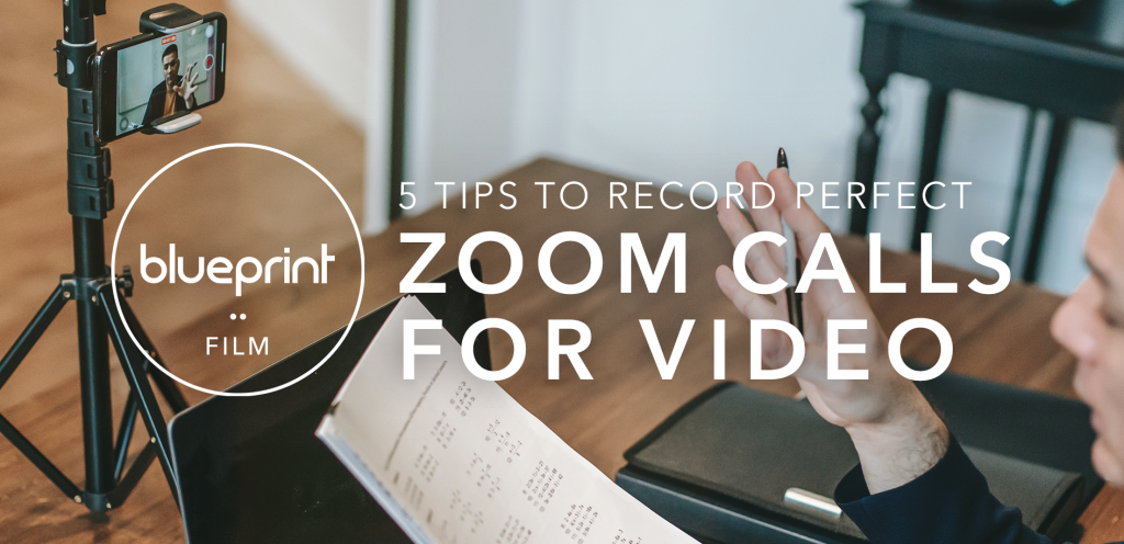 """Header image of person recording a video call with a smartphone and a tripod, with text reading """"5 tips to record perfect zoom calls for video"""""""