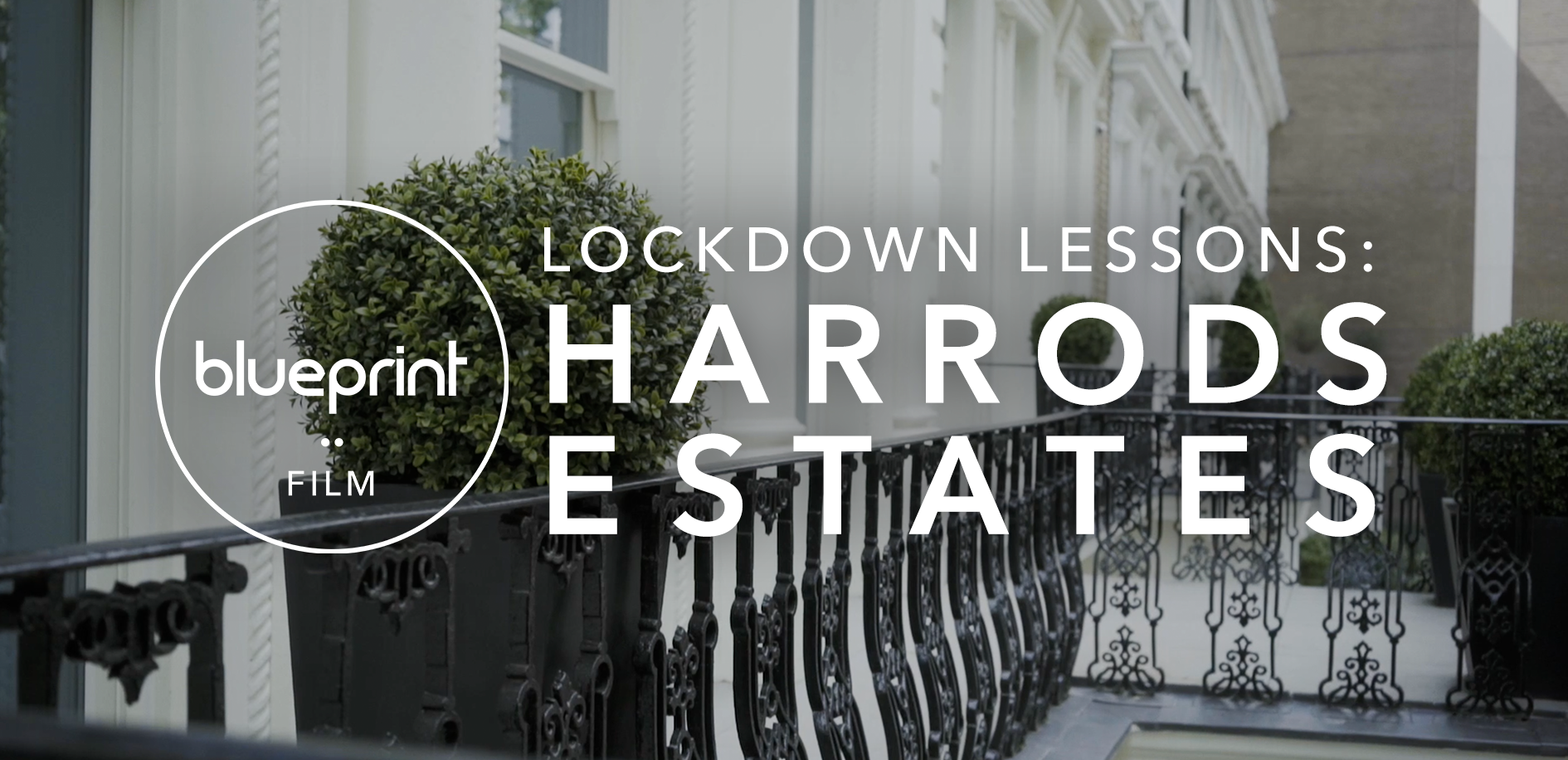 Lockdown Lessons Promotion Property with Harrods Estates