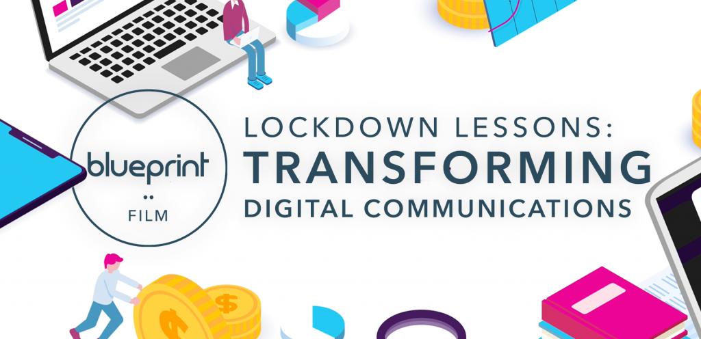 Lockdown Lessons Transforming Digital Communications