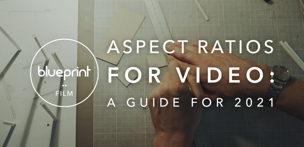 Header image of man measuring ratios with text reading, Aspect Ratios for Video: A Guide for 2021