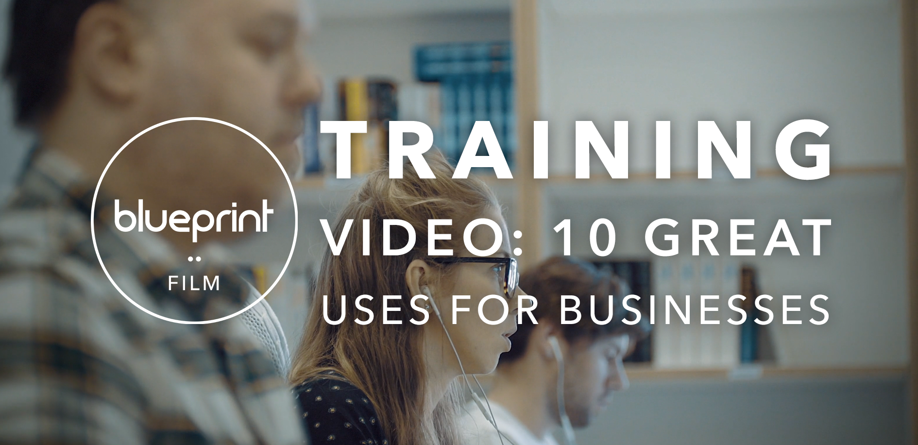 Training video: 10 great uses for businesses