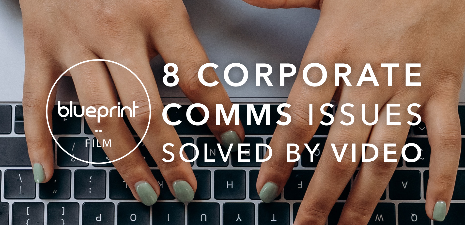 8 corporate communications issues solved by video