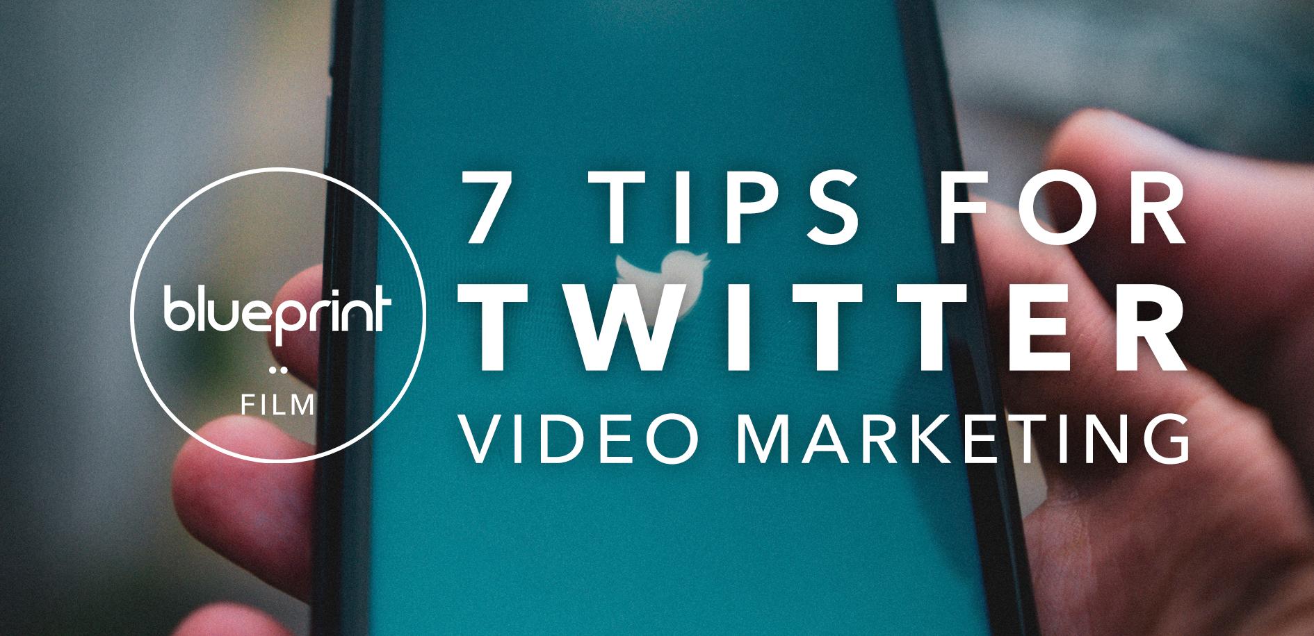 7 tips for twitter video marketing