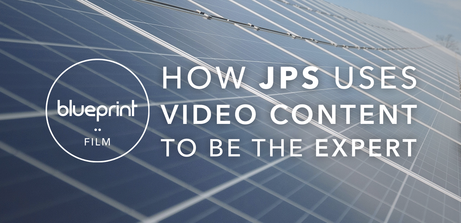 how jps uses video content to be the expert
